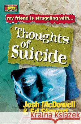 Thoughts of Suicide Josh McDowell Ed Stewart Ed Stewart 9780849937927 W Publishing Group
