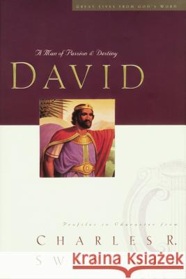 Great Lives Series: David Comfort Print: A Man of Passion and Destiny Charles R. Swindoll 9780849942501