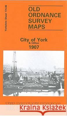 City of York and Clifton 1907: Yorkshire Sheet 174.06  9780850541441