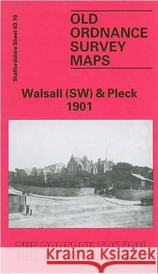 Walsall (South West) and Pleck 1901: Staffordshire Sheet 63.10  9780850544411