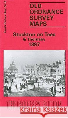 Stockton-on-Tees and Thornaby 1897 : Durham Sheet 50.16  9780850546163