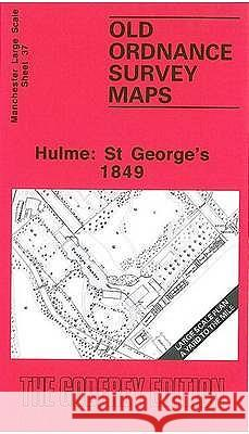 Hulme: St.George's 1849 : Manchester Sheet 37  9780850547276