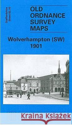 Wolverhampton (South West) 1901 : Staffordshire Sheet 62.10  9780850547443