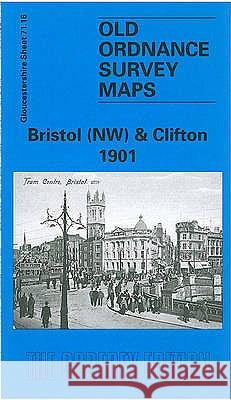 Bristol (NW) & Clifton 1901 : Gloucestershire Sheet 71.16  9780850549423
