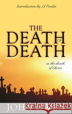 The Death of Death: In the Death of Christ John Owen 9780851513829