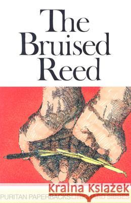 The Bruised Reed Richard Sibbes 9780851517407