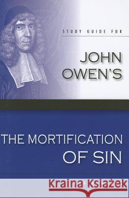 Study Guide for John Owen's the Mortification of Sin Rob Edward 9780851519999