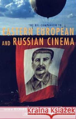 BFI Companion to Eastern European and Russian Cinema Richard Taylor 9780851707532