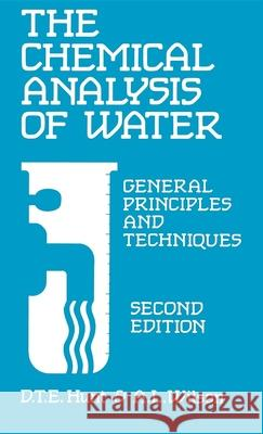 The Chemical Analysis of Water: General Principles and Techniques D. T. E. Hunt A. L. Wilson Tristram Hunt 9780851867977 Springer Us/Roc