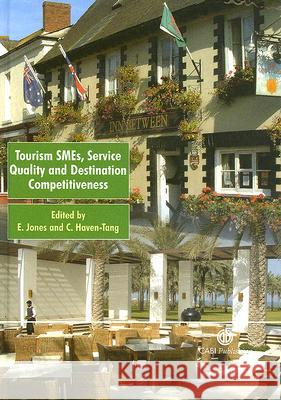 Tourism Smes, Service Quality and Destination Competitiveness Eleri Jones Claire Haven-Tang 9780851990118