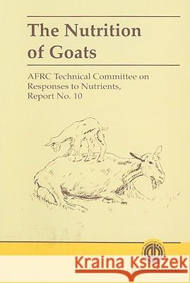 The Nutrition of Goats Saldermann Cabi Afrc Technical Committee on Responses to 9780851992167