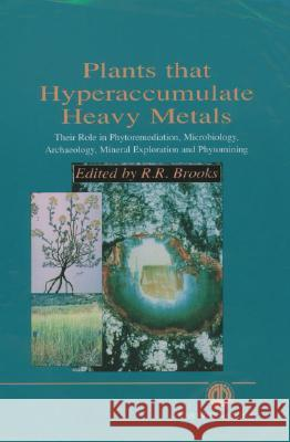 Plants That Hyperaccumulate Heavy Metals  9780851992365