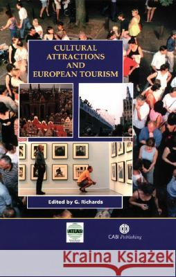 Cultural Attractions and European Tourism Greg Richards G. Richards Greg Richards 9780851994406