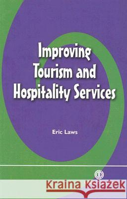 Improving Tourism and Hospitality Services Eric Laws 9780851999951