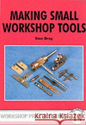 Making Small Workshop Tools Stan Bray 9780852428863