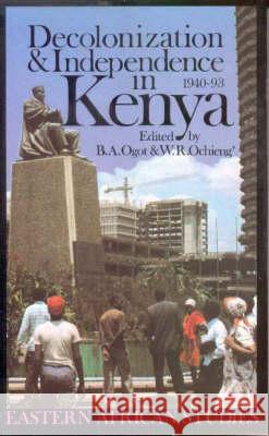 Decolonization and Independence in Kenya, 1940-93 Bethwell A. Ogot William R. Ochieng' Ochieng William 9780852557051
