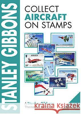 STANLEY GIBBONS COLLECT AIRCRAFT ON STAMPS  9780852597064