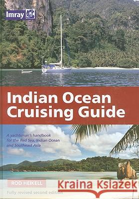 Indian Ocean Crusing Guide Rod Heikell 9780852889725