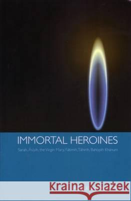 Immortal Heroines  9780853985280