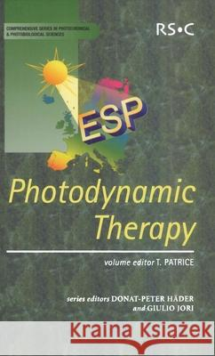 Photodynamic Therapy Thierry Patrice T. Patrice 9780854043064