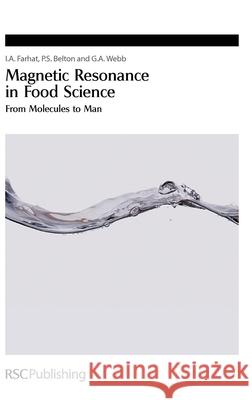 Magnetic Resonance in Food Science : From Molecules to Man I A Farhat 9780854043408