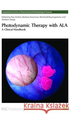 Photodynamic Therapy with ALA: A Clinical Handbook   9780854043415