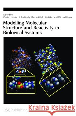 Modelling Molecular Structure and Reactivity in Biological Systems Kevin J. Naidoo John Brady Martin J. Field 9780854046683
