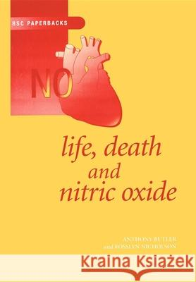 Life, Death and Nitric Oxide A R Butler 9780854046867 0