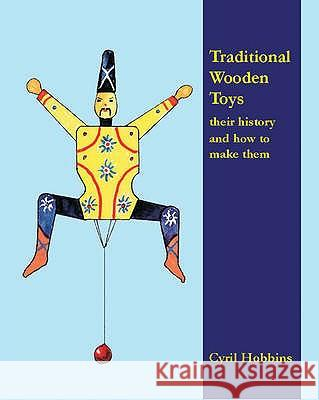 TRADITIONAL WOODEN TOYS Cyril Hobbins 9780854421701