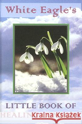 White Eagle's Little Book of Healing Comfort White Eagle Publishing Trust 9780854871636