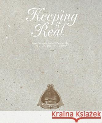 Keeping It Real: From the Ready-Made to the Everyday: The D. Daskalopoulos Collection  9780854881819
