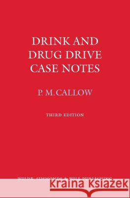 Drink and Drug Drive Cases Notes  Callow, Pauline M. 9780854901685