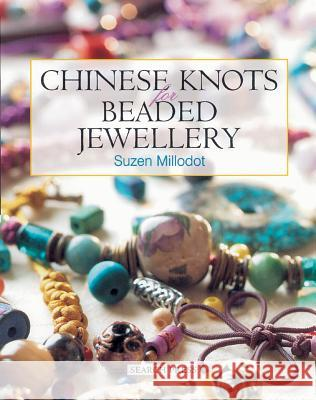 Chinese Knots for Beaded Jewellery Suzen Millodot 9780855329686