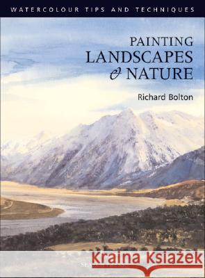 Painting Landscapes and Nature Richard L. Bolton 9780855329891