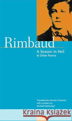 Season in Hell : And Other Poems Arthur Rimbaud Norman Cameron 9780856462207