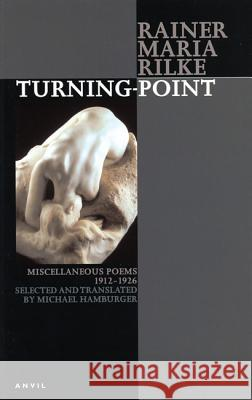 Turning-Point Rainer Maria Rilke Michael Hamburger 9780856463532