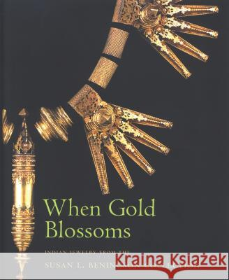 When Gold Blossoms, Jewellery for Gods and Goddesses : The Susan Beningson Collection Molly Emma Aikens Molly Emma Aiken Molly Emma Aitken 9780856675997