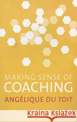 Making Sense of Coaching Angelique D 9780857025609
