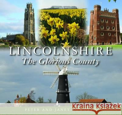 Lincolnshire the Glorious County  Roworth, Peter|||Roworth, Janet 9780857042750