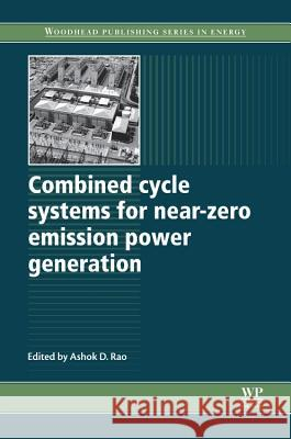 Combined Cycle Systems for Near-Zero Emission Power Generation Ashok Rao   9780857090133