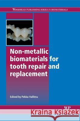 Non-Metallic Biomaterials for Tooth Repair and Replacement  9780857092441