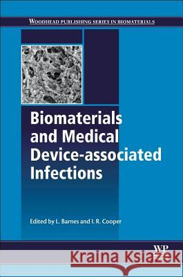 Biomaterials and Medical Device - Associated Infections L Barnes 9780857095978