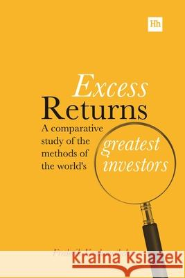 Excess Returns : A Comparative Study of the Methods of the World's Greatest Investors Frederik Vanhaverbeke   9780857194329