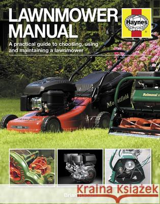 Lawnmower Manual: A Practical Guide to Choosing, Using and Maintaining a Lawnmower Brian Radam 9780857333087