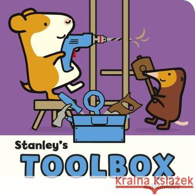 Stanley's Toolbox William Bee 9780857551184 Random House Children's Publishers UK
