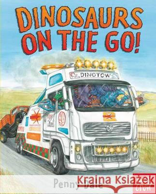 Dinosaurs On The Go Penny Dale 9780857637789 Nosy Crow Ltd