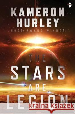 Stars are Legion  Hurley, Kameron 9780857666611