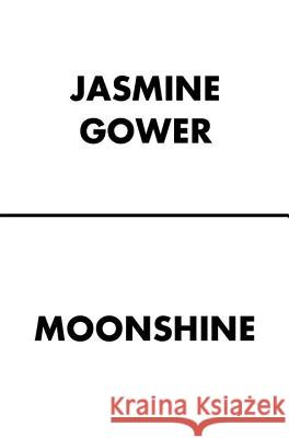 Moonshine Jasmine Gower 9780857667342