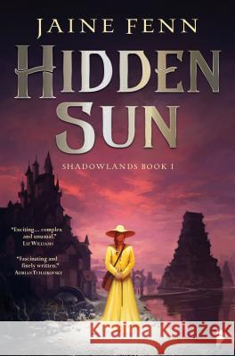 Hidden Sun: Shadowlands Book I Jaine Fenn 9780857668011