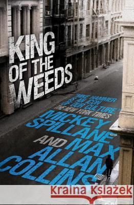 King of the Weeds Mickey Spillane Max Allan Collins 9780857684677